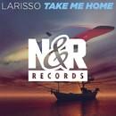 Take Me Home/Larisso