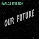Our Future/Karlos Evassion