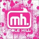 MOLE HILL/MOLE HILL
