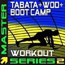 Tabata + WOD + Boot Camp - Master Series 2/Master Series Fitness
