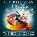 Ultimate 2015 Movie Themes & Songs/TV & MOVIE SOUNDTRAX