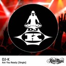 Are You Ready/DJ-K