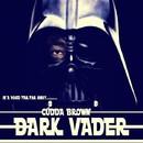 Dark Vader/Cudda Brown