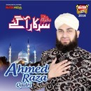 Sarkar SAWW Agaye/Ahmed Raza Qadri