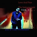 Love And Pain, Vol. 5/Joe B The Professor