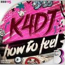 How To Feel/K4DJ
