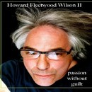 Passion Without Guilt/Howard Fleetwood Wilson II