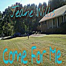 Come For Me/Jeane Willis