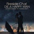 Die A Happy Man – Acoustications to Thomas Rhett/Fireside Chat
