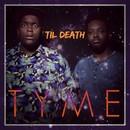 Til Death/TYME