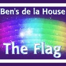 The Flag/Ben's de la House