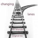 Changing Lanes/Dev Bhandari