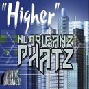 Higher/NuOrleanz PhatZ