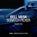 Scratch Picker, Vol. 2/Bell Mesk