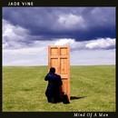 Mind Of A Man/Jade Vine