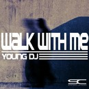 Walk With Me/Young DJ