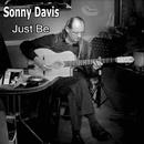 Just Be/Sonny Davis