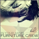 In Your Arms/Furniture Crew
