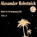 Music For an Imaginary Club Vol. 4/Alexander Robotnick