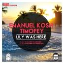 Lily Was Here/Emanuel Kosh & Timofey