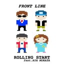 Rolling start feat.村田綾/FRONT LINE