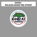 Walking Down The Street/Daveij