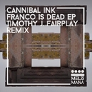 Franco Is Dead/Cannibal Ink