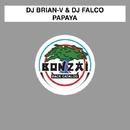 Papaya/DJ Brian-V & DJ Falco