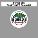 Something's Changing/Daniel Dee