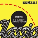 The Closest Thing To Heaven/DJ Fire
