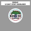 U Can't Stop / Mainliner/Dingle