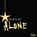 You Are Not Alone/Rahm