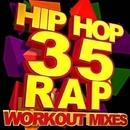 35 Hip Hop & Rap Workout Mixes/The Workout Heroes