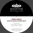 Simple Ideas Work Best/Jesus Pablo