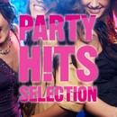 PARTY HITS SELECTION  - パーティーに!ドライブに!作業用に!洋楽ヒット総まとめ! -/Various Artists