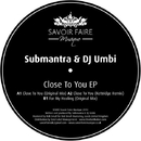 Close To You EP/Submantra & DJ Umbi