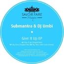 Give It Up EP/Submantra & DJ Umbi