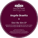 Shot the Rim EP/Angelo Draetta