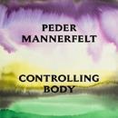 Controlling Body/Peder Mannerfelt