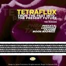 Tetraflux - From the Past into the Present Future/Tetraflux