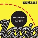 Satisfy/Velvet Girl