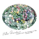 The Gardens -Chamber music for Clematis no Oka-/阿部海太郎