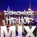 Remember HIP HOP MIX/Various Artists