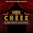 Cheek to Cheek - Classic Hits from Broadway/Broadway Session Singers