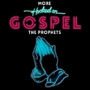 More Hooked On Gospel/The Prophets