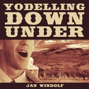 Yodelling Down Under/Jan Windolf