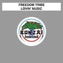 Lovin' Music/Freedom Tribe