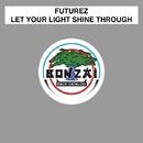Let Your Light Shine Through/Futurez