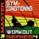 Gym + Conditioning Workout - Master Series 4/Master Series Fitness