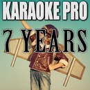 7 Years (Originally Performed by Lukas Graham) [Instrumental Version]/Karaoke Pro